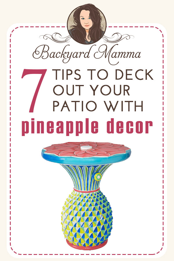 7 tips to deck out your patio with pineapple decor